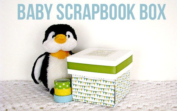 Baby Scrapbook Box tutorial