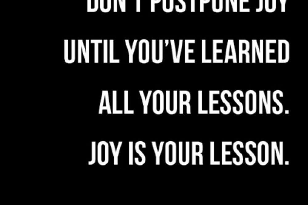 Don't postpone joy2