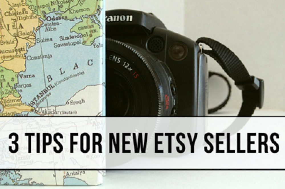 3 tips for new etsy sellers