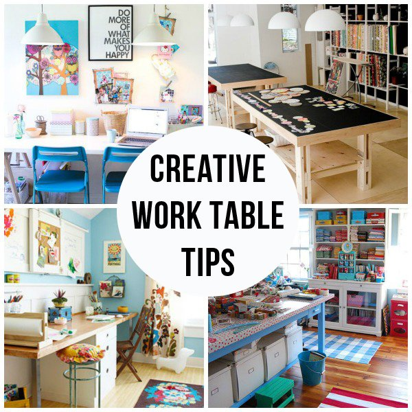 Creative Work Table Tips