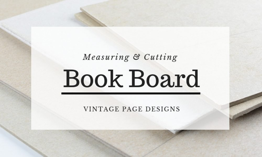 Measuring and Cutting Book Board | Vintage Page Designs