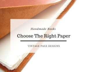 How to Choose the right paper for handmade books | Vintage Page Designs