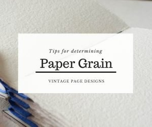Tips for Determining Paper Grain | Vintage Page Designs