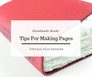 Tips for Making Handmade Book Pages | Vintage Page Designs